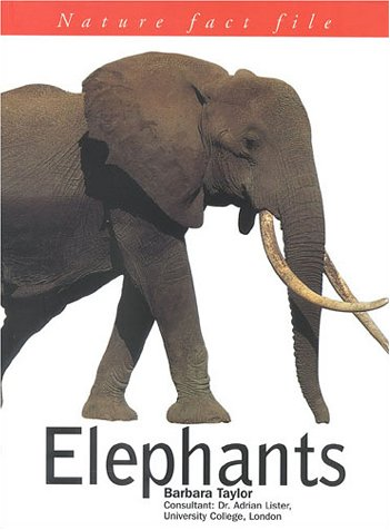 Elephants (Nature Fact Files) by Barbara Taylor and Dr Lister Adrian