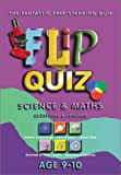 Science and Maths Age 9-10: Flip Quiz: Questions & Answers (Flip Quiz series)