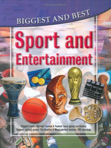 Sport & Entertainment: Biggest & Best (Biggest & Best series)