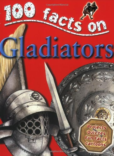 Gladiators (100 Facts)