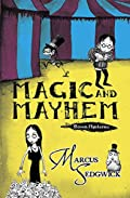 Magic and Mayhem by Marcus Sedgwick