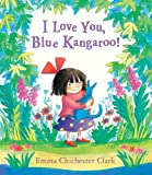 I Love You, Blue Kangaroo (BLUE KANGAROO)