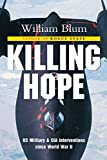 Killing Hope: US Military and CIA Interventions Since World War II by William Blum
