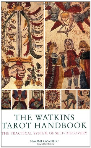The Watkins Tarot Handbook: The Practical System of Self-Discovery, Ozaniec, Naomi