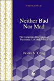 Neither Bad nor Mad