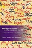 Asperger Syndrome, Adolescence, and Identity