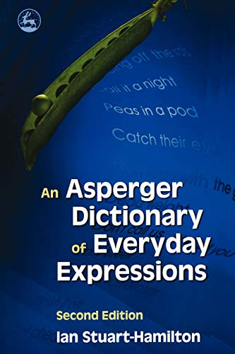 An Asperger Dictionary of Everyday Expressions [Paperback]