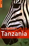 The Rough Guide to Tanzania, Edition Two (Rough Guide Travel Guides)