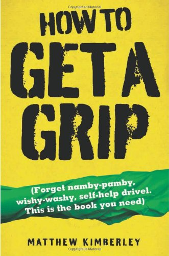 45. How to Get a Grip – Matthew Kimberley; Matthew Kimberley