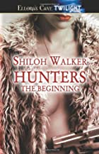 Hunters: The Beginning by Shiloh Walker
