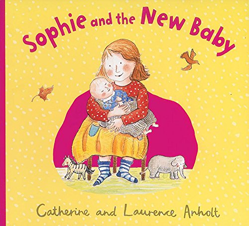 Sophie and the New Baby by Catherine Anholt