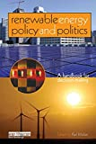 Renewable Energy Policy And Politics: A Handbook For Decision-making