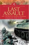 The Last Assault: 1944 - The Battle of the Bulge Reassessed