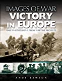 Victory in Europe (Images of War)