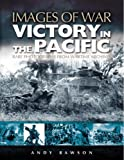 Victory in the Pacific (Images of War)