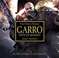 AUDIO REVIEW: Garro - Oath of Moment by James Swallow