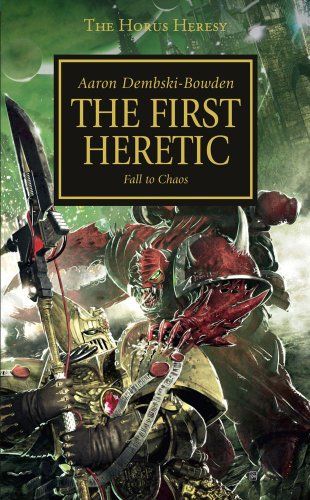Horus Heresy: First Heretic (The Horus Heresy)