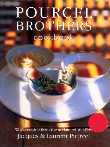 Pourcel Brothers Cookbook: Our Recipes from La Compagnie des Comptoirs