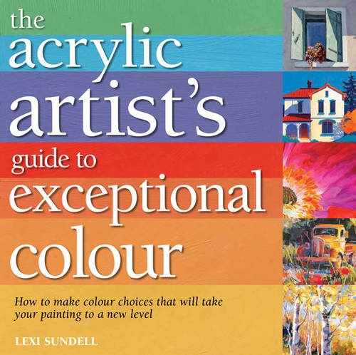 Acrylic Artists Guide/Exceptional Color