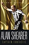 : Alan Shearer: Captain Fantastic