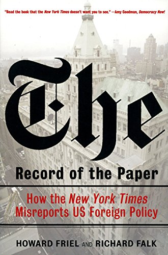 "The Record of the Paper: How the ""New York Times"" Misreports US Foreign Policy"