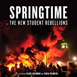 Springtime: The New Student Rebellions, Clare Solomon, Tania Palmieri, ISBN: 1844677400