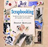 Scrapbooking: Scrapbook Ideas for Your Treasured Photographs and Keepsakes
