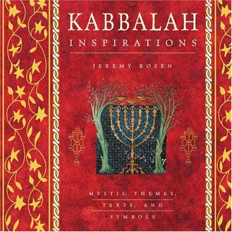Kabbalah Inspirations: Mystic Themes, Texts, and Symbols (Inspirations Series), Rosen, Jeremy