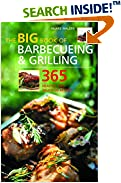 The Big Book of Barbecueing and Grilling: 365 Healthy and Delicious Recipes (Big Book S.)