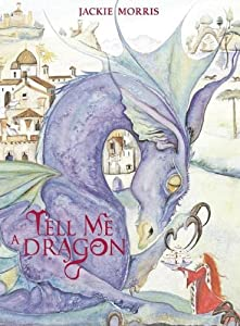 REVIEW: Tell Me a Dragon by Jackie Morris