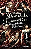 Reading Desperate Housewives: Beyond the White Picket Fence (Reading Contemporary Television)