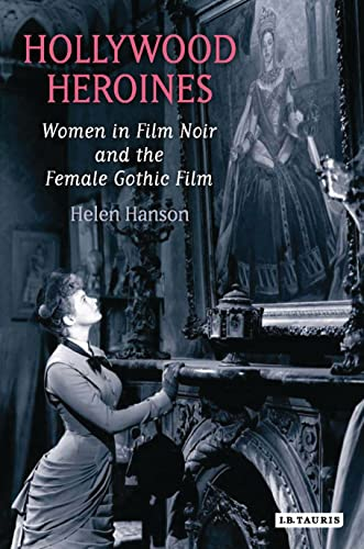 PDF Hollywood Heroines Women in Film Noir and the Female Gothic Film