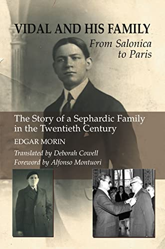 Vidal and His Family: From Salonica to Paris: The Story of a Sephardic Family in the Twentieth Century