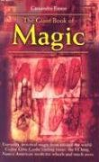 Giant Book of Magic: Everyday Practical Magic from Around the World: Gypsy Love Cards, the I Ching, Native American Medicine-wheels And Much More, Cassandra Eason