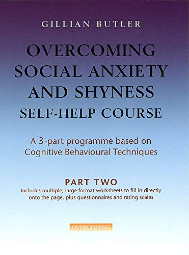 PDF Overcoming Social Anxiety and Shyness Self help Course Part Two Overcoming Three Volume Courses Pt 2