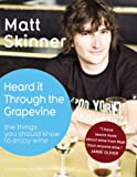 Book Cover: Heard it Through the Grapevine by Matt Skinner