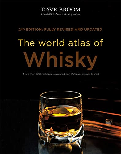 The World Atlas of Whisky: New Edition - Dave Broom