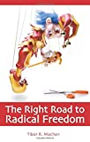 The Right Road to Radical Freedom