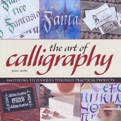 The Art of Calligraphy: Mastering Techniques Through Practical Projects