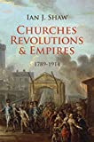 Churches, Revolutions, and Empires