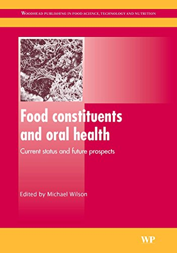 Food Constituents and Oral Health: Current Status and Future Prospects (Woodhead Publishing Series in Food Science, Technology and Nutrition) - M. Wilson
