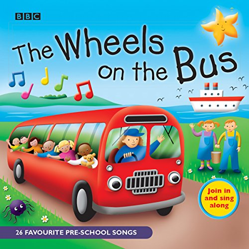 Wheels on the Bus: 25 Favorite Preschool Songs (BBC Audio Children's)
