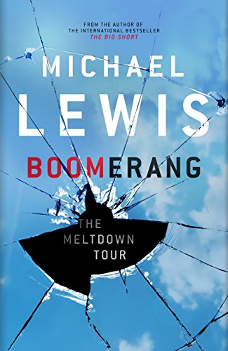 """Boomerang ; Adventures of a Financial Disaster Tourist"""