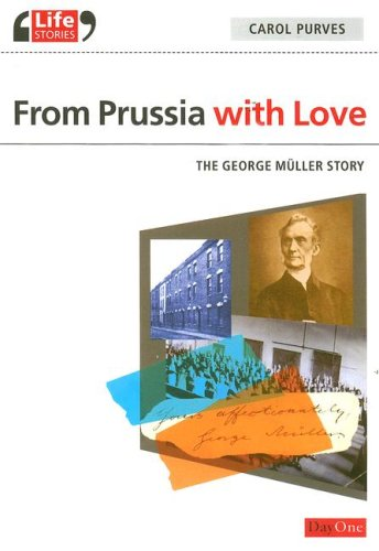 From Prussia with Love: The George Müller Story