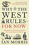 Why the West rules - for now : the patterns of history, and what they reveal about the future / Ian Morris.