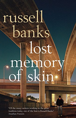 Lost Memory of Skin. Russell Banks
