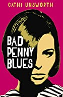 Bad Penny Blues by Cathi Unsworth