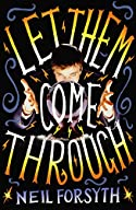 Let Them Come Through by Neil Forsyth