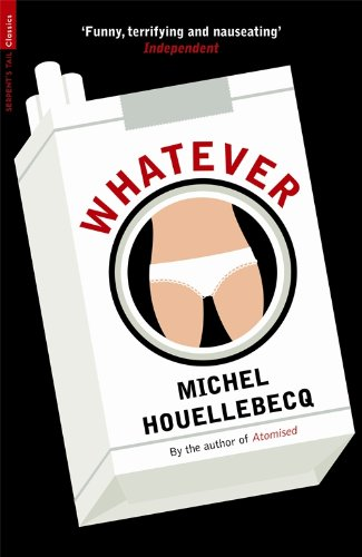 Whatever : A Novel