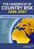 Buy The Handbook of Country Risk 2006-2007: A Guide to International Business and Trade from Amazon